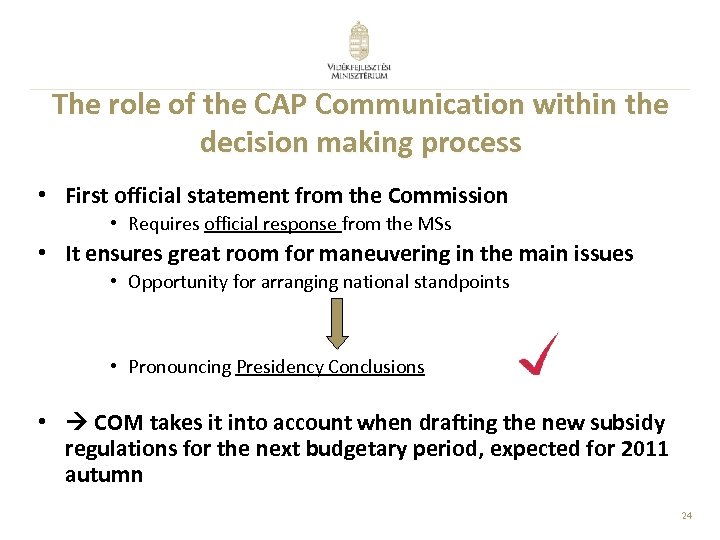 The role of the CAP Communication within the decision making process • First official
