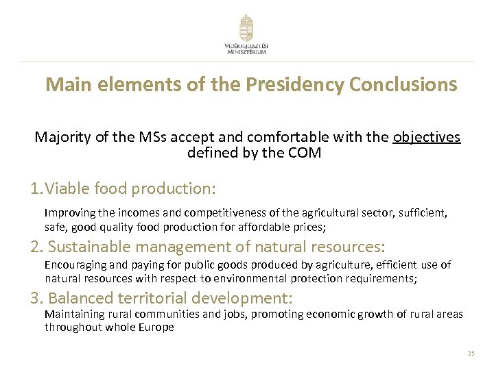 Main elements of the Presidency Conclusions Majority of the MSs accept and comfortable with