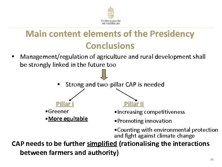 Main content elements of the Presidency Conclusions • Management/regulation of agriculture and rural development