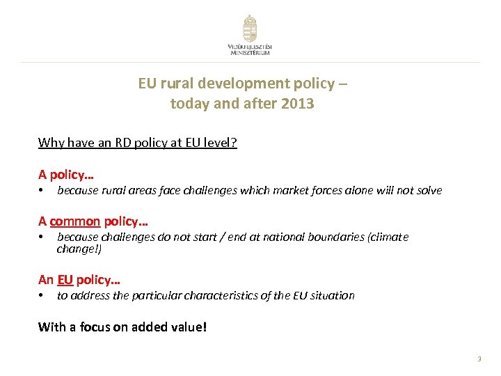 EU rural development policy – today and after 2013 Why have an RD policy