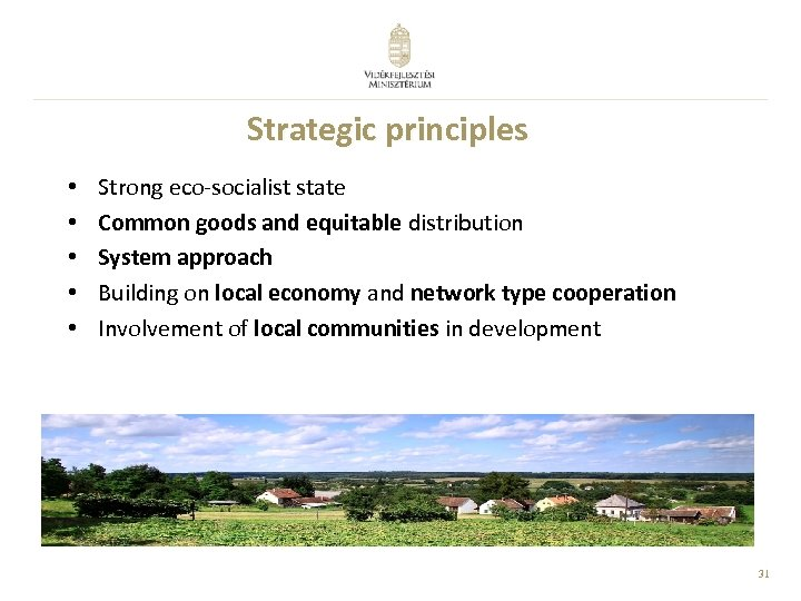Strategic principles • • • Strong eco-socialist state Common goods and equitable distribution System