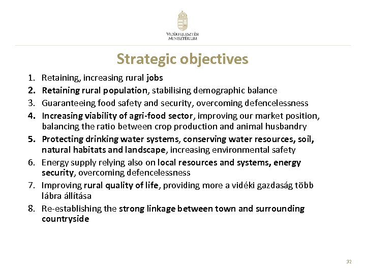 Strategic objectives 1. 2. 3. 4. 5. 6. 7. 8. Retaining, increasing rural jobs