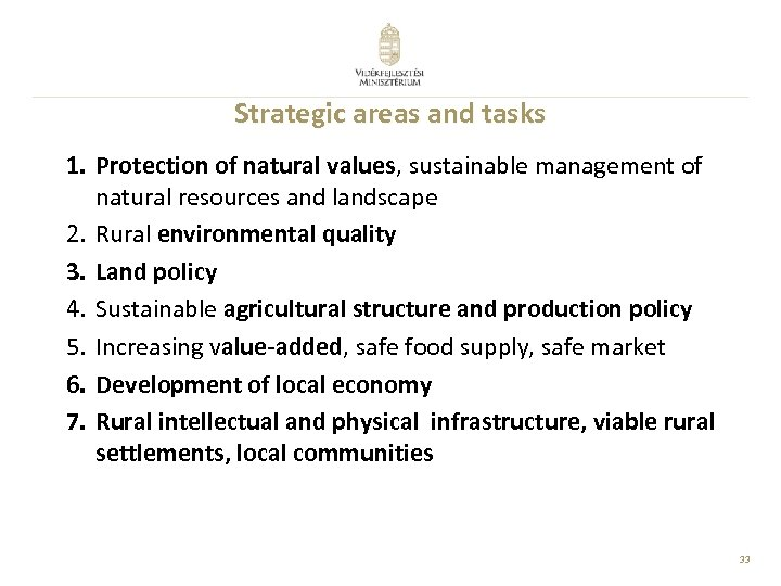 Strategic areas and tasks 1. Protection of natural values, sustainable management of natural resources