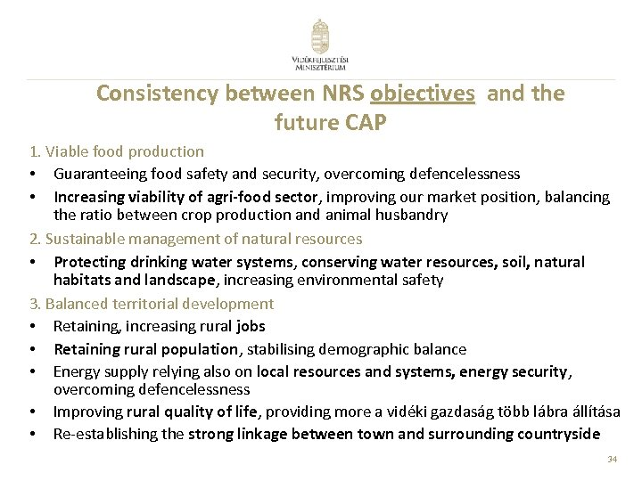 Consistency between NRS objectives and the future CAP 1. Viable food production • Guaranteeing