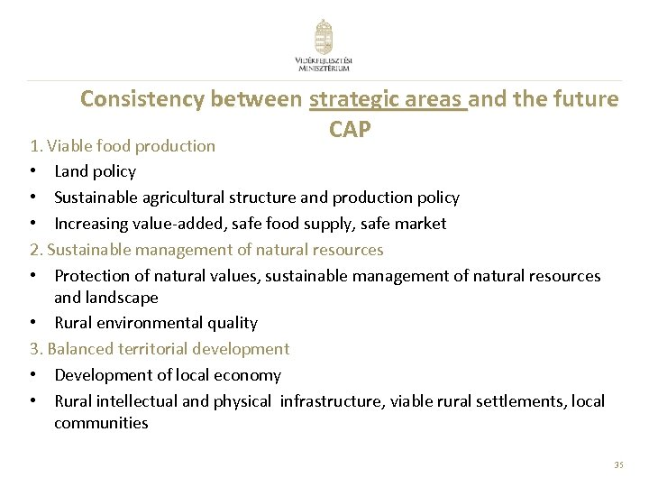Consistency between strategic areas and the future CAP 1. Viable food production • Land