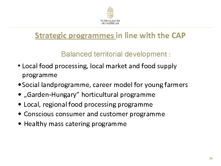 Strategic programmes in line with the CAP Balanced territorial development : • Local food