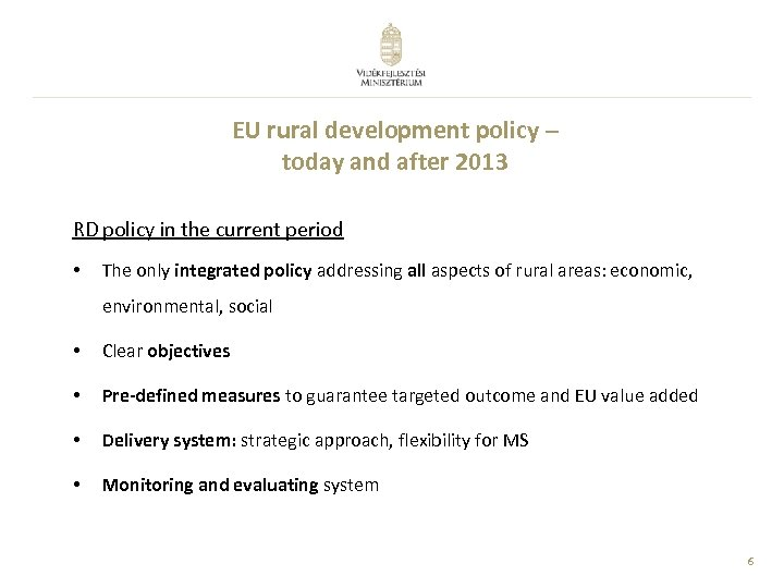 EU rural development policy – today and after 2013 RD policy in the current