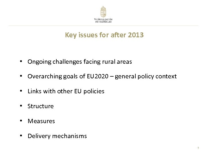 Key issues for after 2013 • Ongoing challenges facing rural areas • Overarching goals