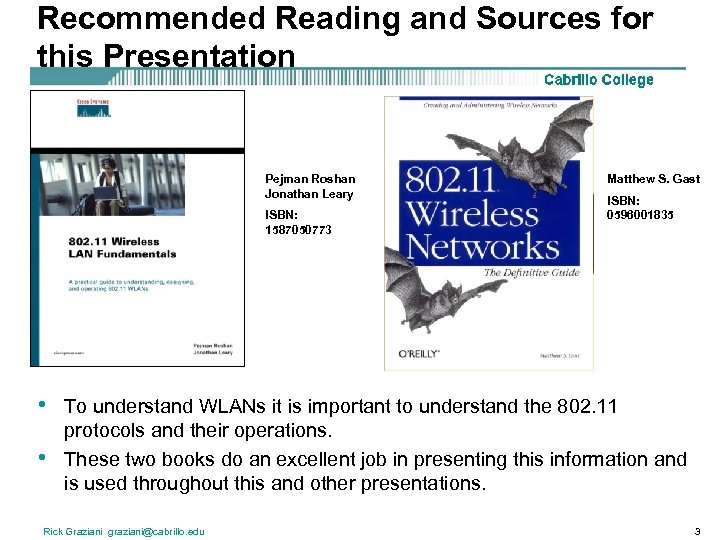 Recommended Reading and Sources for this Presentation Pejman Roshan Jonathan Leary ISBN: 1587050773 •