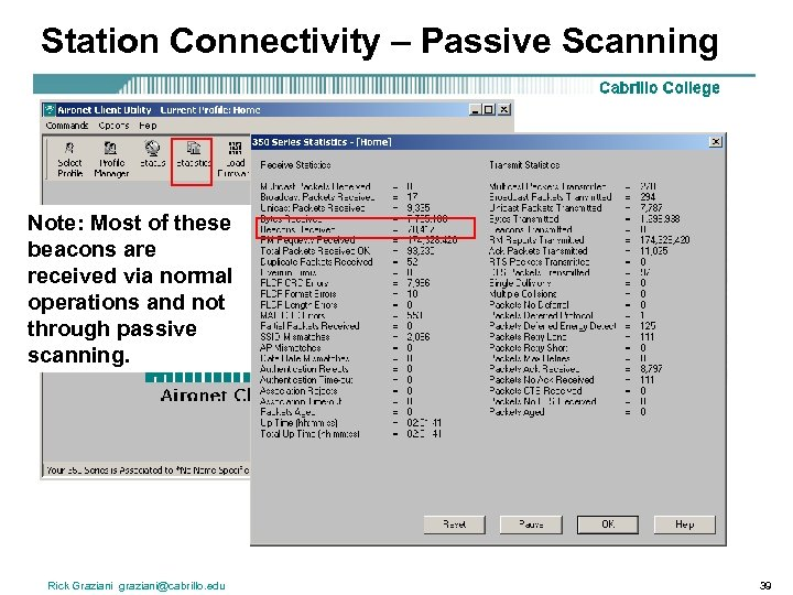 Station Connectivity – Passive Scanning Note: Most of these beacons are received via normal