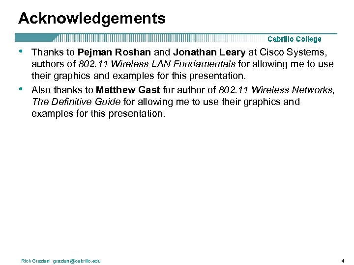 Acknowledgements • • Thanks to Pejman Roshan and Jonathan Leary at Cisco Systems, authors