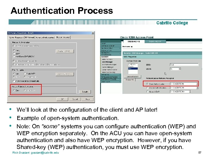 Authentication Process • • • We'll look at the configuration of the client and