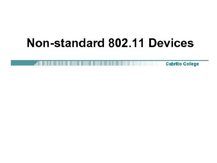 Non-standard 802. 11 Devices
