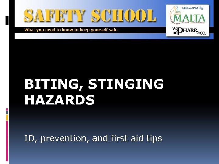 BITING, STINGING HAZARDS ID, prevention, and first aid tips