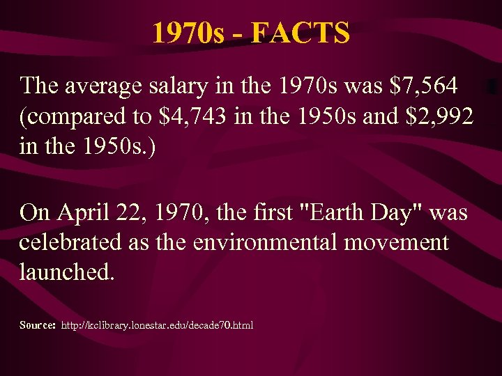 1970 s - FACTS The average salary in the 1970 s was $7, 564