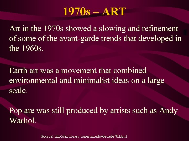 1970 s – ART Art in the 1970 s showed a slowing and refinement