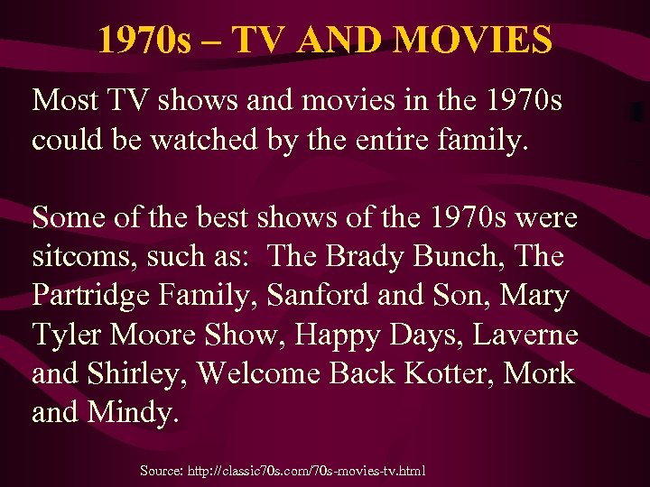 1970 s – TV AND MOVIES Most TV shows and movies in the 1970