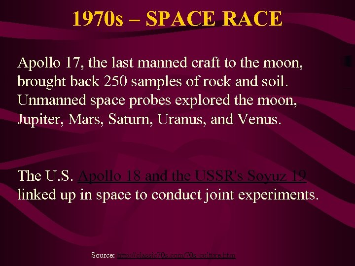 1970 s – SPACE RACE Apollo 17, the last manned craft to the moon,