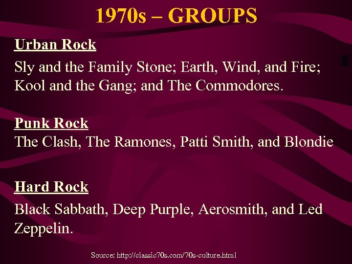 1970 s – GROUPS Urban Rock Sly and the Family Stone; Earth, Wind, and