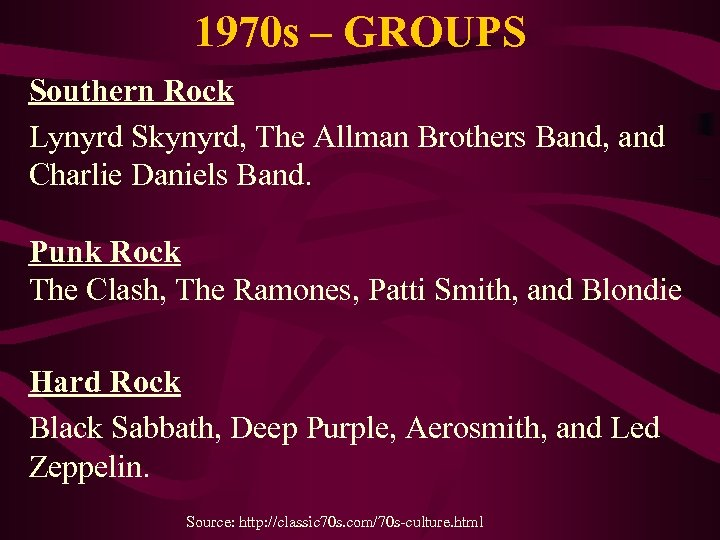 1970 s – GROUPS Southern Rock Lynyrd Skynyrd, The Allman Brothers Band, and Charlie