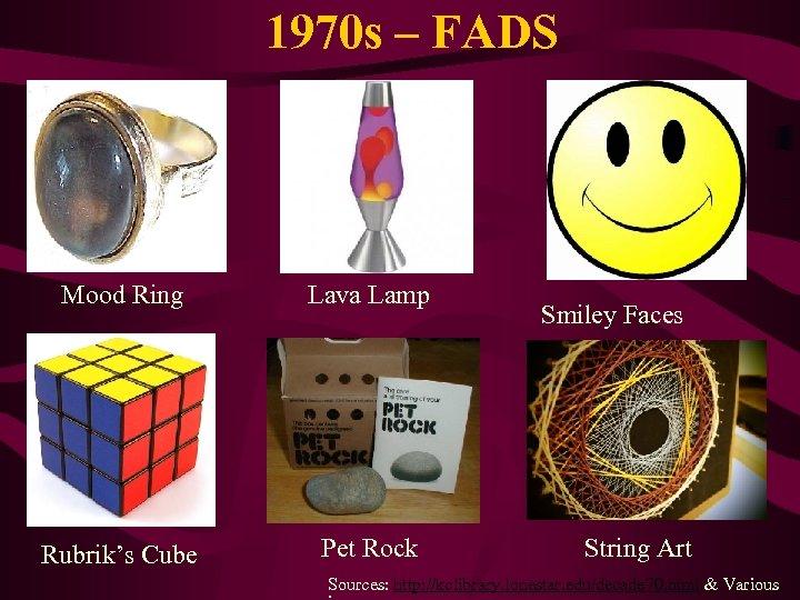 1970 s – FADS Mood Ring Lava Lamp Rubrik's Cube Pet Rock Smiley Faces