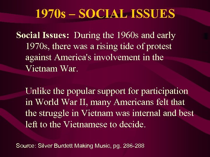 1970 s – SOCIAL ISSUES Social Issues: During the 1960 s and early 1970