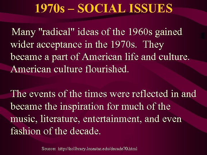 1970 s – SOCIAL ISSUES Many