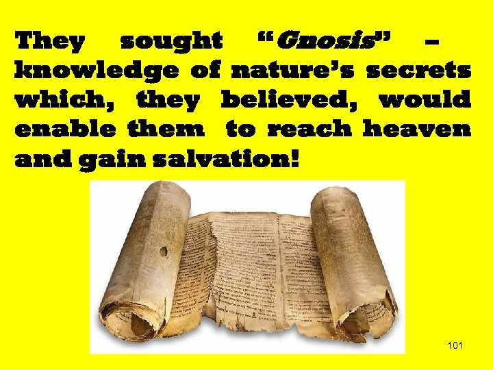 """They sought """"Gnosis"""" – knowledge of nature's secrets which, they believed, would enable them"""
