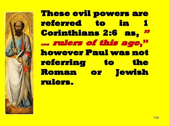 """These evil powers are referred to in 1 Corinthians 2: 6 as, """" …"""