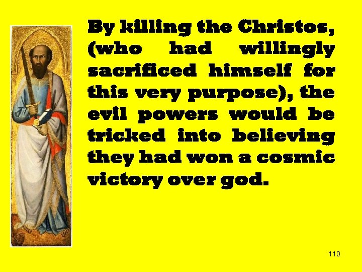 By killing the Christos, (who had willingly sacrificed himself for this very purpose), the