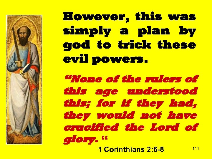 """However, this was simply a plan by god to trick these evil powers. """"None"""