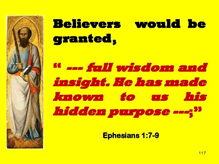 """Believers granted, would be """" --- full wisdom and insight. He has made known"""