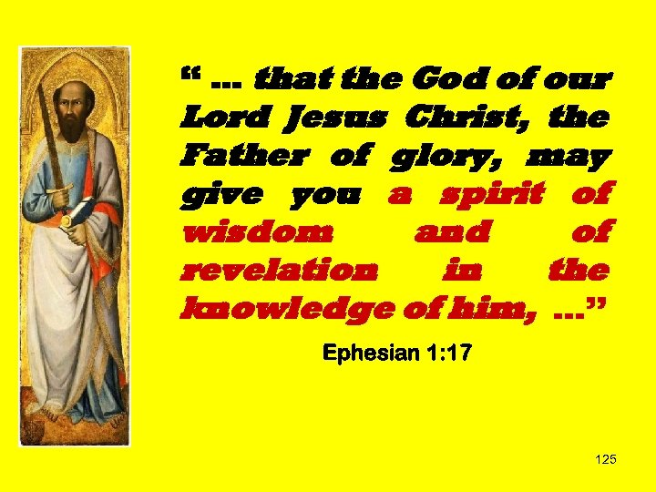 """"""" … that the God of our Lord Jesus Christ, the Father of glory,"""