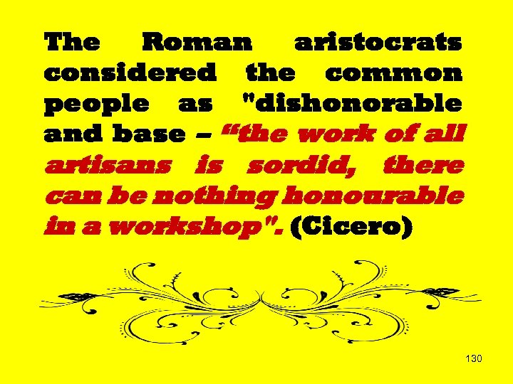 The Roman aristocrats considered the common people as