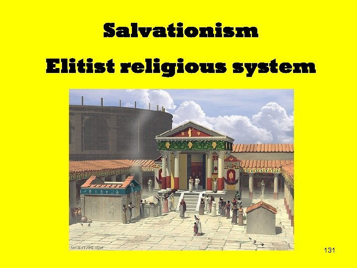 Salvationism Elitist religious system 131