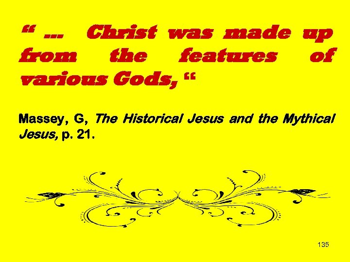 """ … Christ was made up from the features of various Gods, "" Massey,"