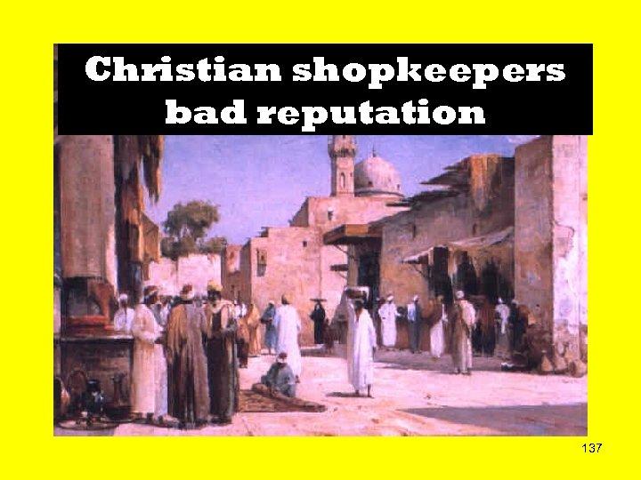 Christian shopkeepers bad reputation 137