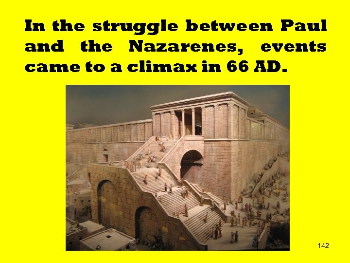 In the struggle between Paul and the Nazarenes, events came to a climax in