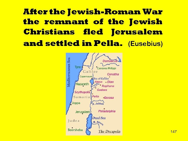 After the Jewish-Roman War the remnant of the Jewish Christians fled Jerusalem and settled