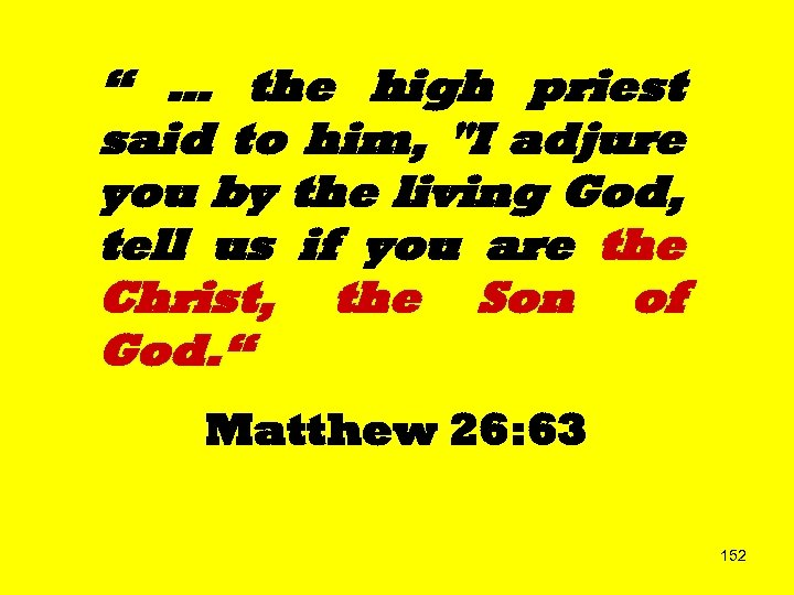 """ … the high priest said to him,"