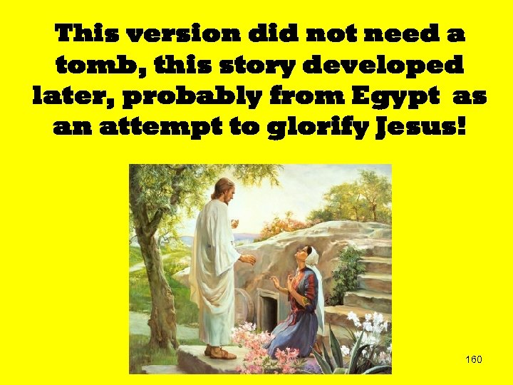 This version did not need a tomb, this story developed later, probably from Egypt