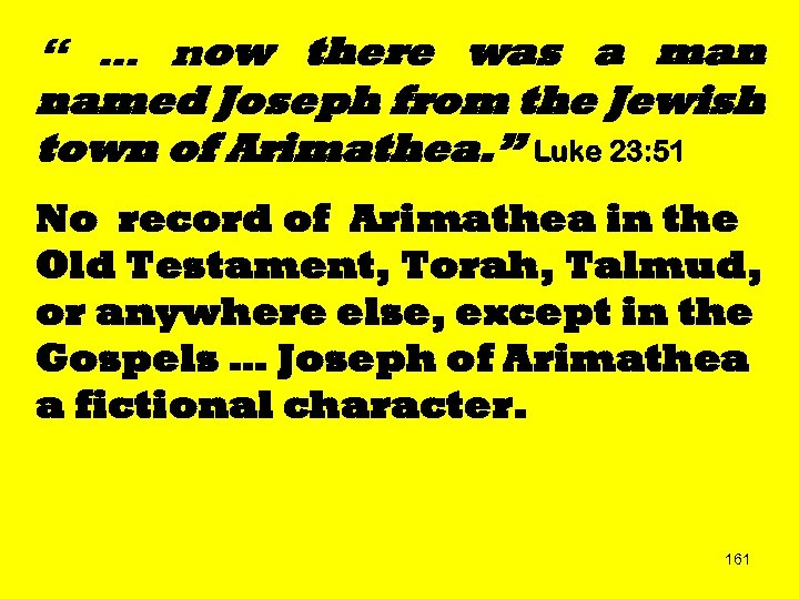 """ … now there was a man named Joseph from the Jewish town of"