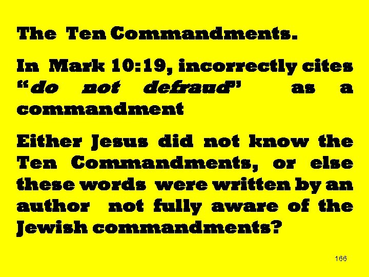 """The Ten Commandments. In Mark 10: 19, incorrectly cites """"do not defraud"""" as a"""