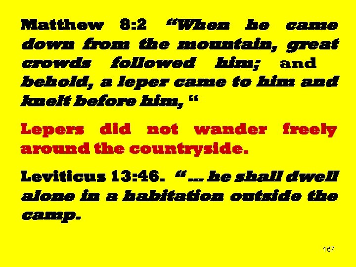 """""""When he came down from the mountain, great crowds followed him; and behold, a"""