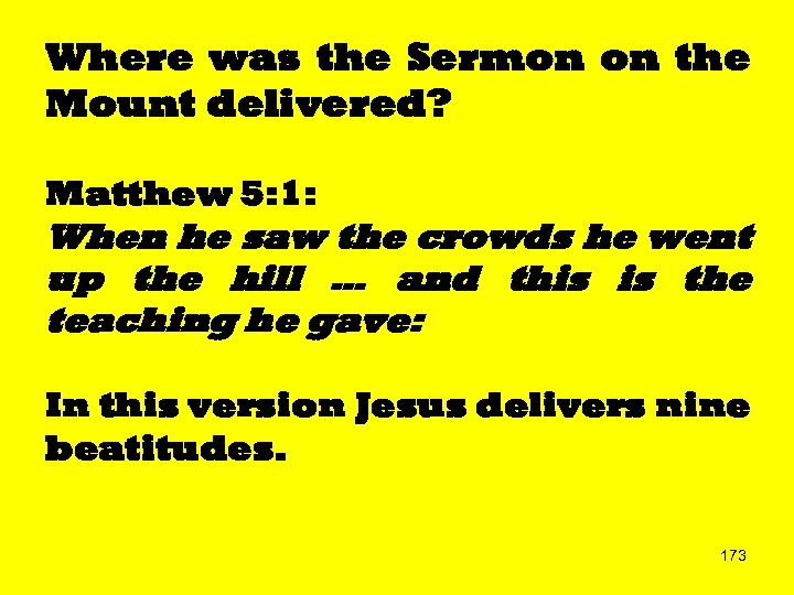 Where was the Sermon on the Mount delivered? Matthew 5: 1: When he saw