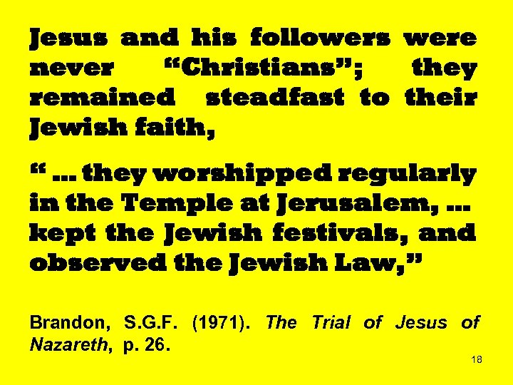 """Jesus and his followers were never """"Christians""""; they remained steadfast to their Jewish faith,"""