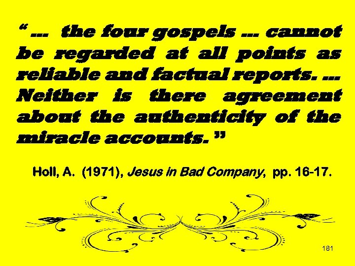 """"""" … the four gospels … cannot be regarded at all points as reliable"""