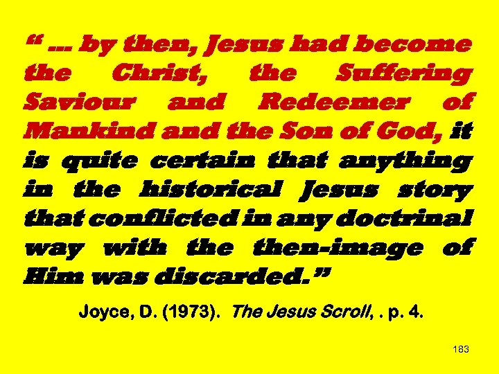 """ … by then, Jesus had become the Christ, the Suffering Saviour and Redeemer"