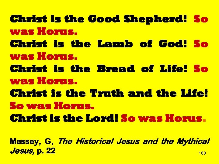 Christ is the Good Shepherd! So was Horus. Christ is the Lamb of God!