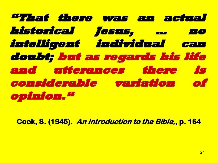 """That there was an actual historical Jesus, … no intelligent individual can doubt; but"